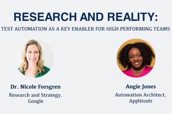 """Test Automation as a Key Enabler for High-performing Teams"" - with Angie Jones and Google's Nicole Fosrgen [webinar]"