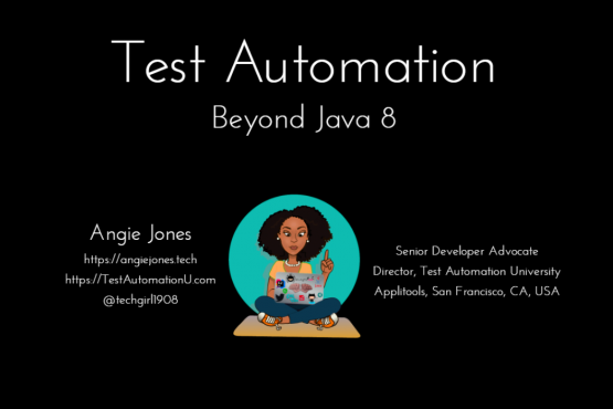 Test Automation Beyond Java 8 - with Angie Jones