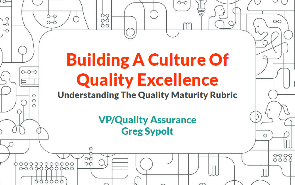 Quality Maturity Rubric - with Greg Sypolt