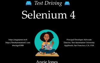 Selenium 4 webinar - Angie Jones