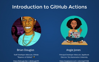 Intro to GitHub Actions for Test Automation with Angie Jones and Brian Douglas